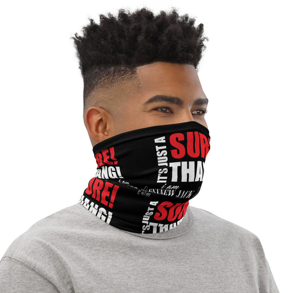 "i am New Jack Sexy  Face Covering Neck Gaiter ""It's Just A Sure! Thang"""