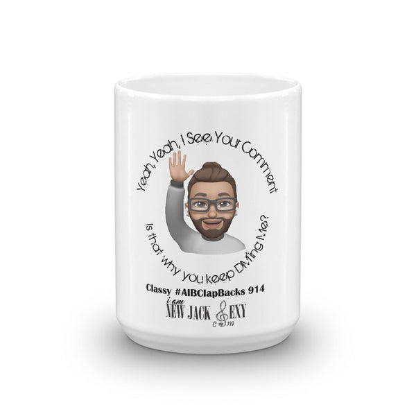 "Classy #AlBClapbacks "" I See Your Comment"" Cofee Cup Mug  