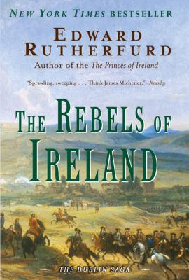 Rebels of Ireland - Edward Rutherford