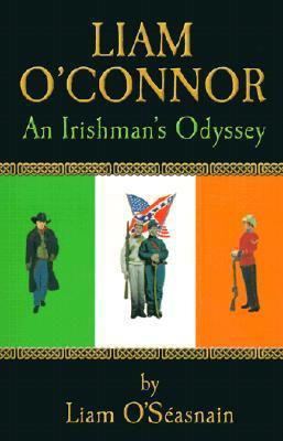 Liam O'Connor: An Irishman's Odyssey - Liam O'Seasnain