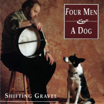 Four Men and a Dog - Shifting Gravel
