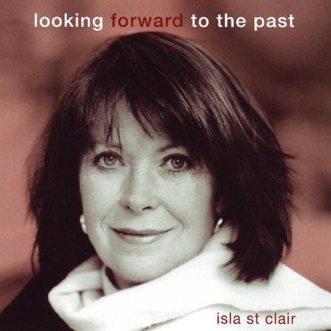 Isla St Clair - Looking Forward to the Past