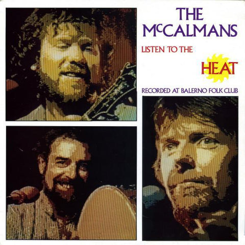 The McCalmans - Listen to the Heat