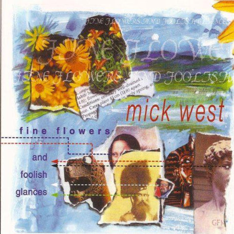 Mick West - Fine Flowers and Foolish Glances