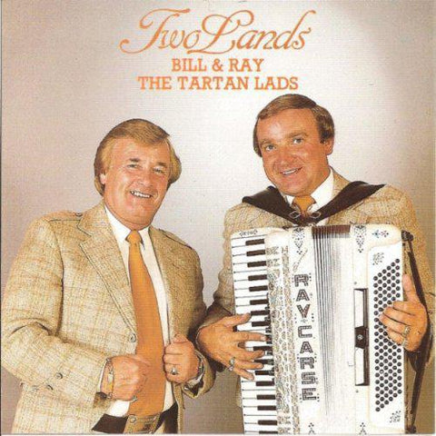 Bill and Ray, The Tartan Lads - Two Lands