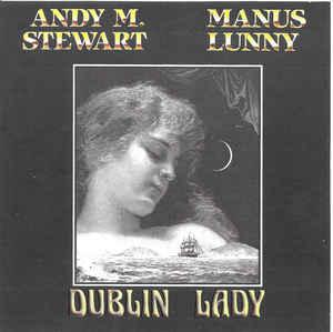 Andy M. Stewart and Manus Lunny - Dublin Lady