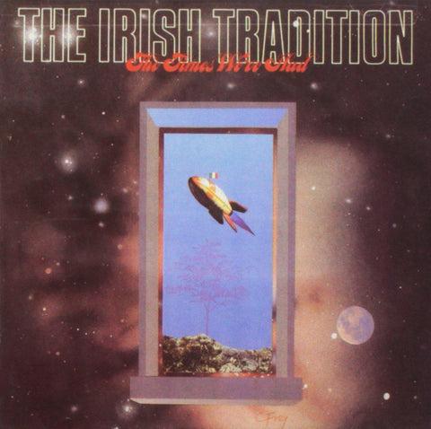 The Irish Tradition - The Times We've Had