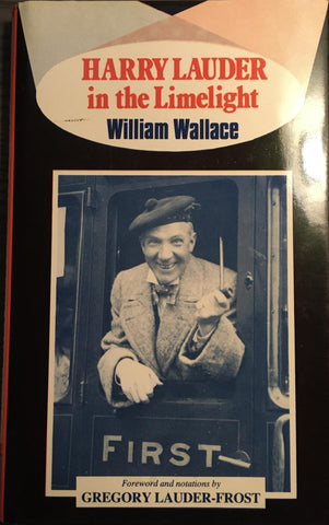Harry Lauder in the Limelight - William Wallace