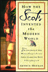 How the Scots Invented the Modern World - Arthur Herman