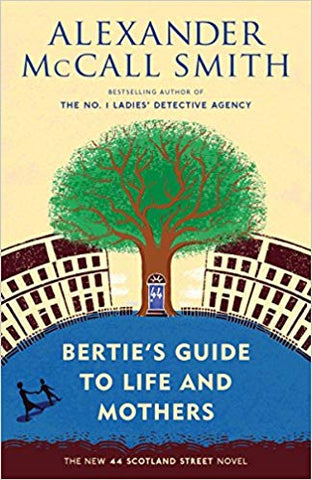 Berties Guide to Life and Mothers - Alexander McCall Smith