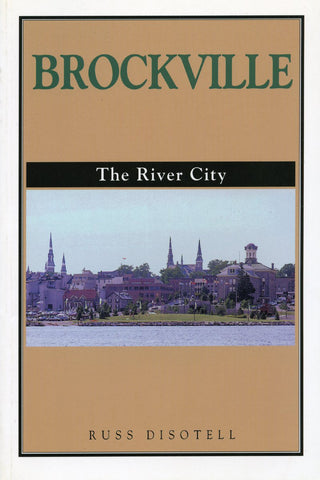 Brockville The River City - Russ Disotell