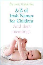 A-Z of Irish Names for Children by Diarmaid O Muirithe