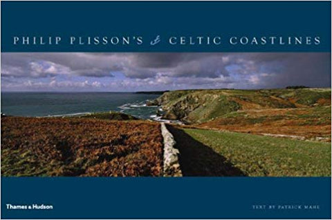 Philip Plissons Celtic Coastlines - Patrick Mahe