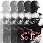 Ian F. Benzie - So Far
