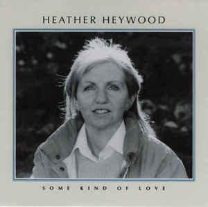 Heather Heywood - Some Kind of Love