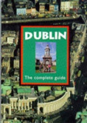 Dublin The Complete Guide - Appletree Press