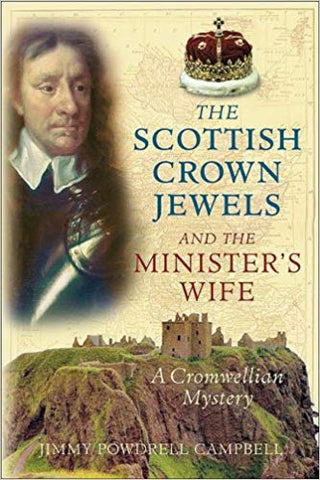 Scottish Crown Jewels and the Ministers Wife - Jimmy Powdrell Campbell
