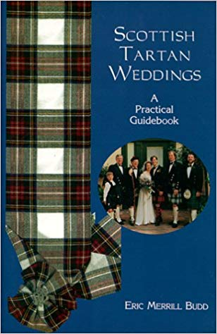 Scottish Tartan Weddings A Practical Guidebook - Eric Merrill Budd