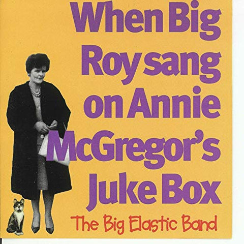 When Big Roy Sang on Annie McGregor's Juke Box - Big Elastic Band