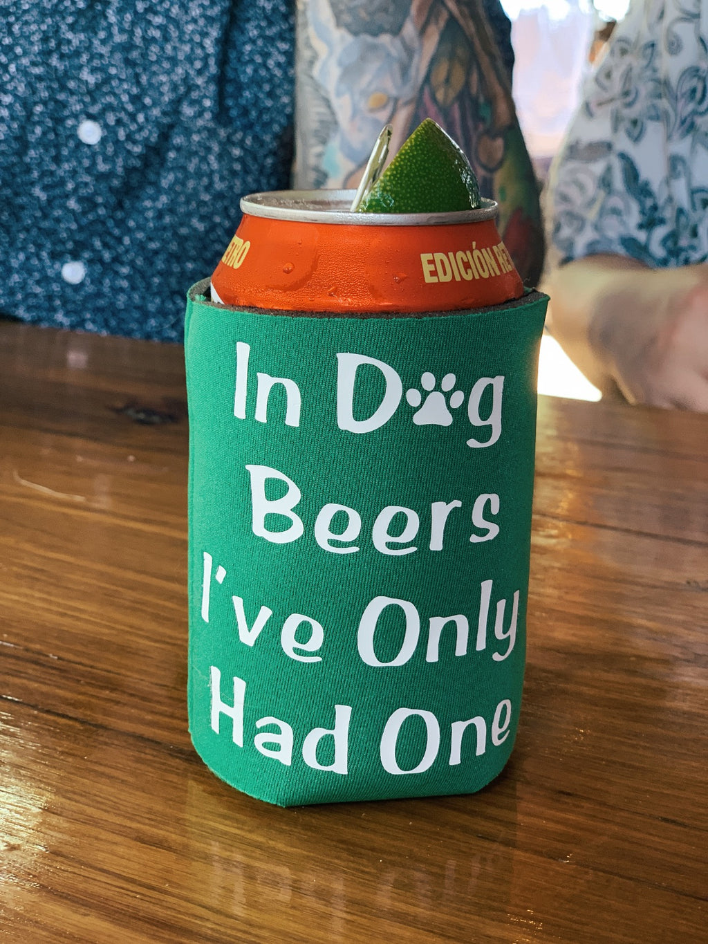In Dog Beers I've Only Had One Koozie
