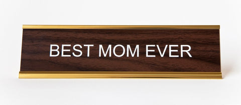 Best Mom Ever Desk Plate