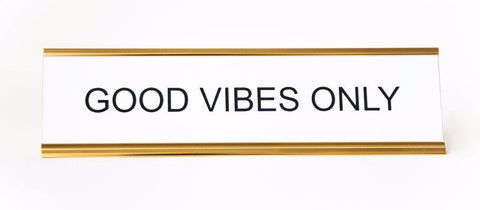 Good Vibes Only Desk Plate