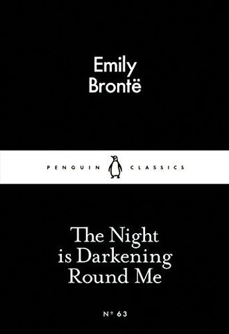 Emily Bronte - The Night is Darkening Round Me