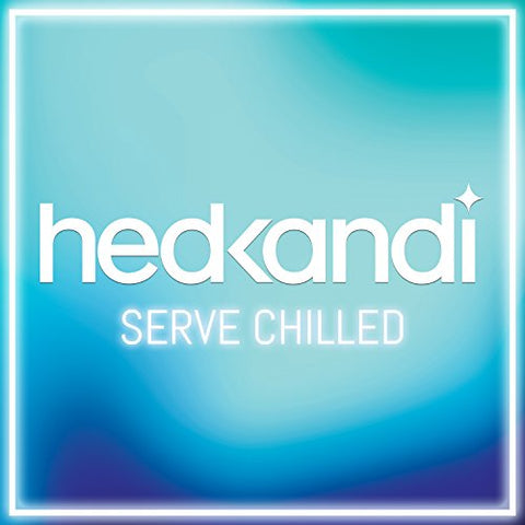 Hedkandi Serve Chilled Audio CD
