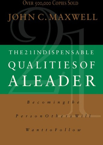John Maxwell - 21 Indispensable Qualities of a Leader