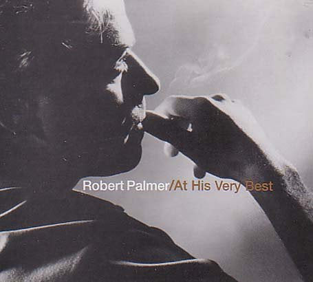 Robert Palmer - At His Very Best Audio CD