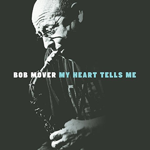 Bob Mover - My Heart Tells Me Audio CD