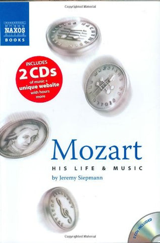 Mozart: His Life and Music (Book, plus two CDs, plus Online Music Library)