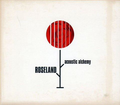 Acoustic Alchemy - Roseland Audio CD
