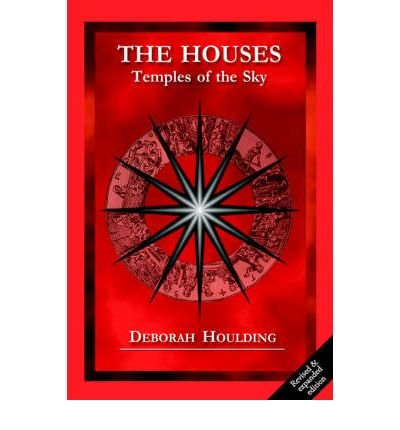 Deborah Houlding - The Houses: Temples of the Sky
