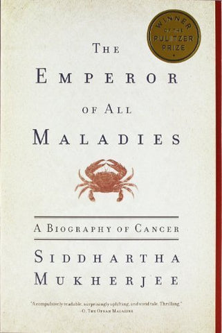 Siddhartha Mukherjee - The Emperor of All Maladies