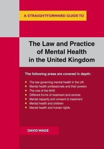 David Wade - The Law And Practice Of Mental Health In The Uk