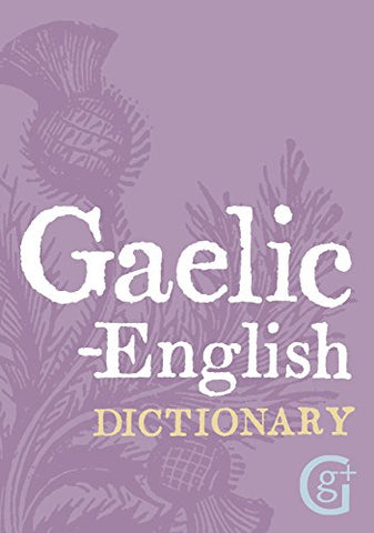 Geddes andamp; Grosset - Gaelic - English Dictionary