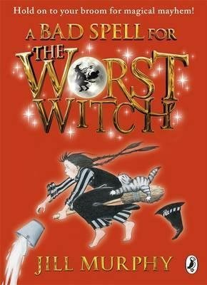 Jill Murphy - A Bad Spell for the Worst Witch