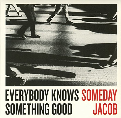 Someday Jacob - EVERYBODY KNOWS SOMETHING GOOD Audio CD