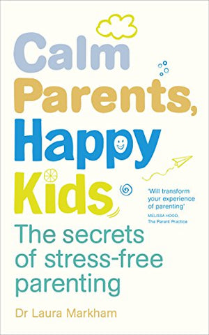 Laura Markham - Calm Parents, Happy Kids