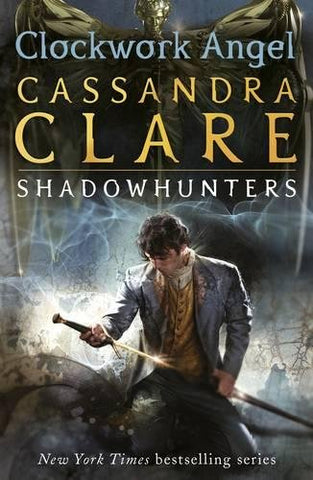 Cassandra Clare - The Infernal Devices 1: Clockwork Angel