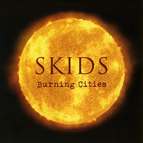 THE SKIDS - BURNING CITIES (DELUXE 2CD)