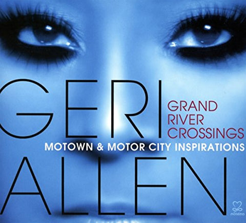 Geri Allen - Grand River Crossings: Motown and Motor City Audio CD