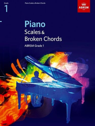 Piano Scales andamp; Broken Chords, Grade 1 - Piano Scales andamp; Broken Chords, Grade 1