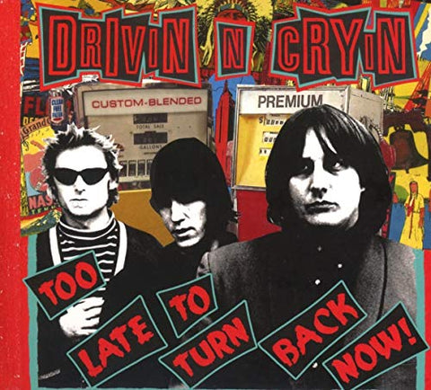 Drivin n Cryin - Too Late To Turn Back Now Audio CD