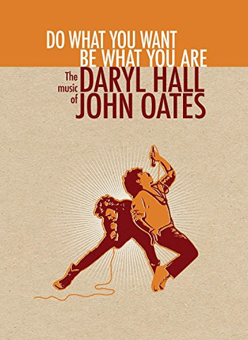 Hall Daryl and John Oates - Do What You Want Be What You Are Audio CD