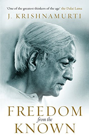 J. Krishnamurti - Freedom from the Known