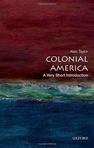 Alan Taylor - Colonial America: A Very Short Introduction