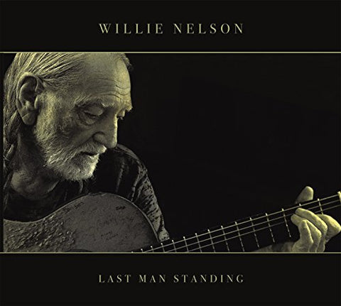 WILLIE NELSON - LAST MAN STANDING Audio CD