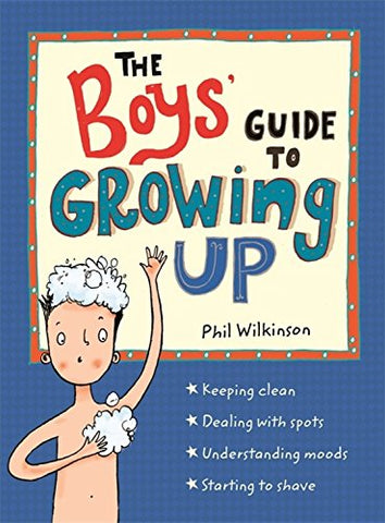 Phil Wilkinson - The Boys Guide to Growing Up